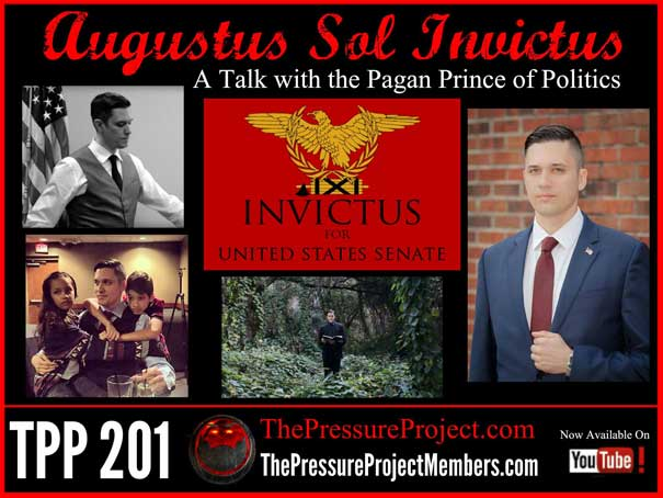 TPP 201: AUGUSTUS SOL INVICTUS – A TALK WITH THE PAGAN PRINCE OF POLITICS