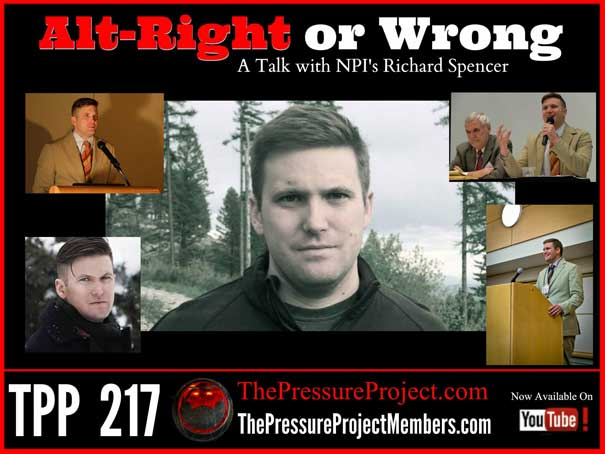TPP 217: ALT-RIGHT OR WRONG – A TALK WITH NPI'S RICHARD SPENCER