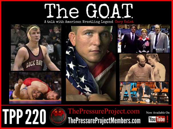 TPP 220: THE G.O.A.T. – A TALK WITH AMERICAN WRESTLING LEGEND CARY KOLAT