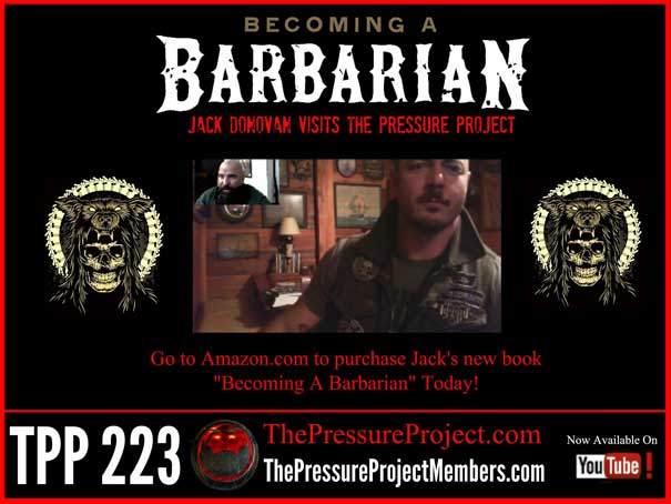 TPP 223: BECOMING A BARBARIAN – JACK DONOVAN VISITS THE PRESSURE PROJECT