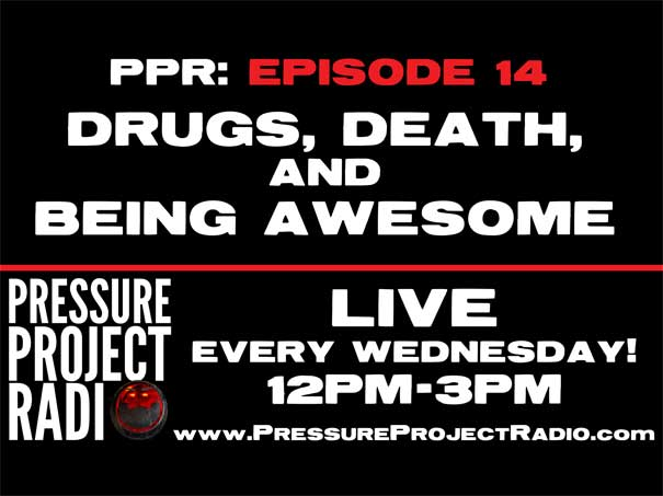 PPR 14: DRUGS, DEATH, AND BEING AWESOME