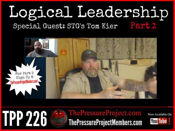 TPP 226: LOGICAL LEADERSHIP – SPECIAL GUEST: STG'S TOM KIER – PART 2