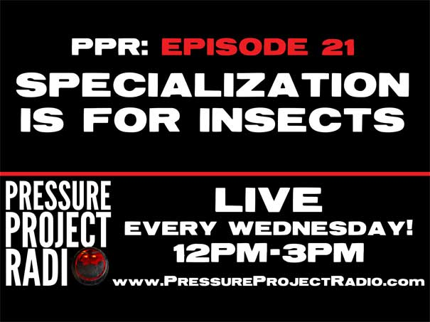 PPR 21: SPECIALIZATION IS FOR INSECTS