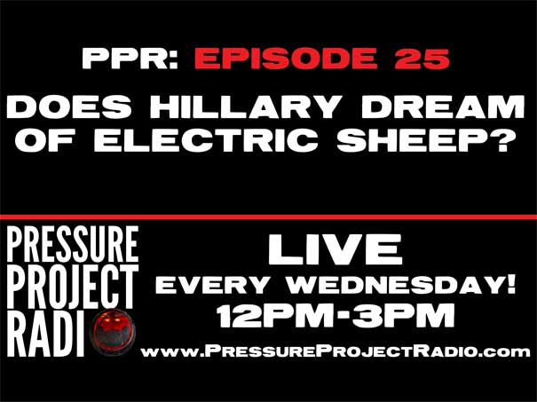 PPR 25: DOES HILLARY DREAM OF ELECTRIC SHEEP?
