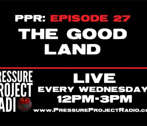 PPR 27: THE GOOD LAND