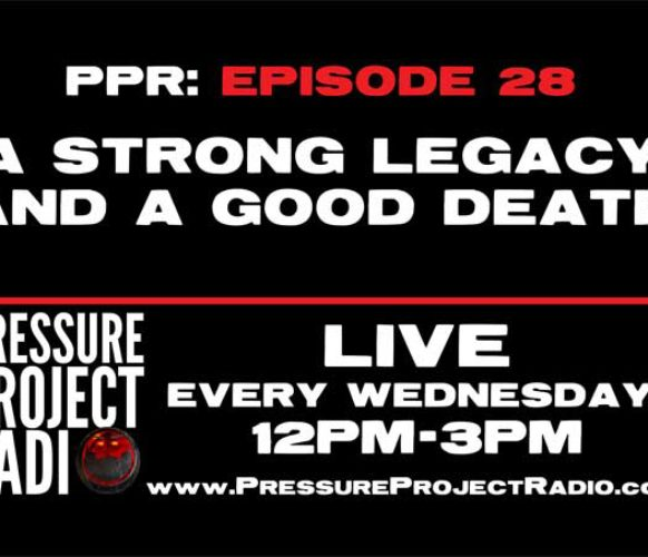 PPR 28: A STRONG LEGACY AND A GOOD DEATH