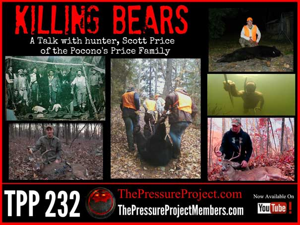 TPP 232: KILLING BEARS – A TALK WITH HUNTER, SCOTT PRICE OF THE POCONO'S PRICE FAMILY