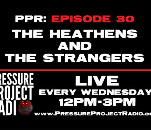 PPR 30: THE HEATHENS AND THE STRANGERS