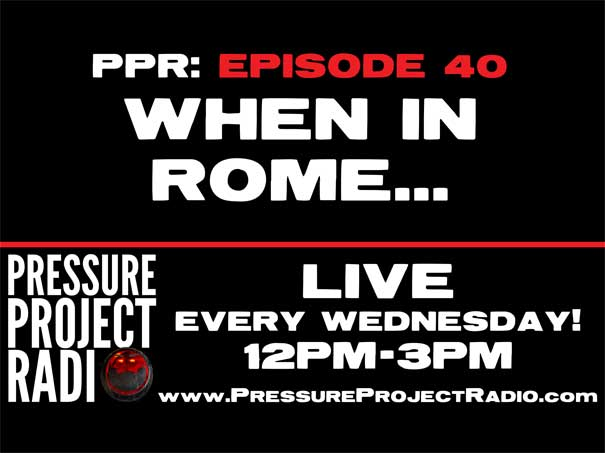 PPR 40: WHEN IN ROME…