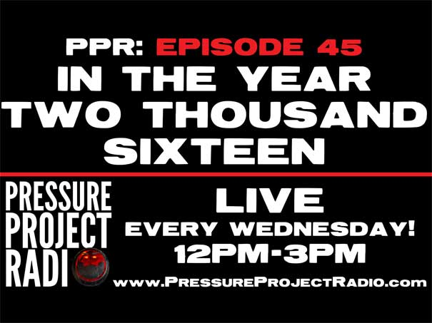 PPR 45: IN THE YEAR TWO THOUSAND SIXTEEN