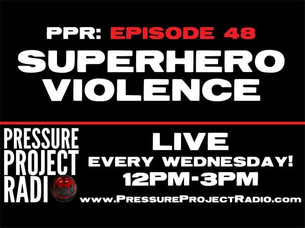 PPR 48: SUPERHERO VIOLENCE