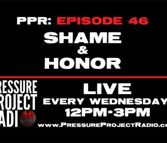 PPR 46: SHAME & HONOR