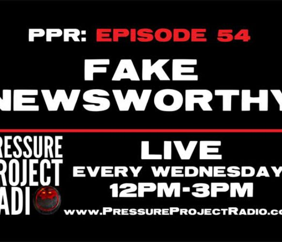 PPR 54: FAKE NEWSWORTHY