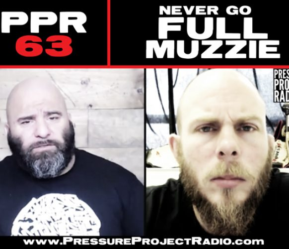 PPR 63: NEVER GO FULL MUZZIE