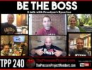 TPP 240: BE THE BOSS