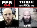 PPR 64: TRIBE OVER TRINKETS