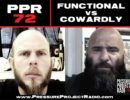 PPR 72: FUNCTIONAL VS COWARDLY