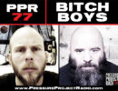PPR 77: BITCH BOYS