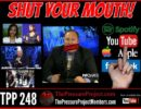 TPP 248: SHUT YOUR MOUTH