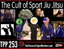 TPP 253: THE CULT OF SPORT JIU JITSU