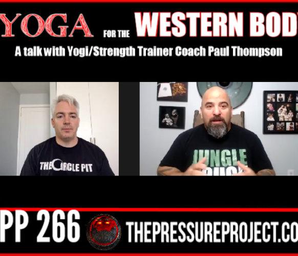 TPP 266: YOGA FOR THE WESTERN BODY – A TALK WITH YOGI/STRENGTH TRAINER COACH PAUL THOMPSON